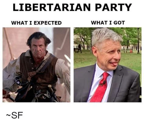 What Memes - libertarian party what i got what i expected sf meme on