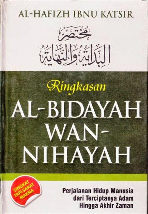 Sejarah Hidup Nabi Muhammad Dan Para Sahabat Ibnu Qoyyim Al Jauzai 1 kitab al bidayah wan nihayah abdullahaljawi