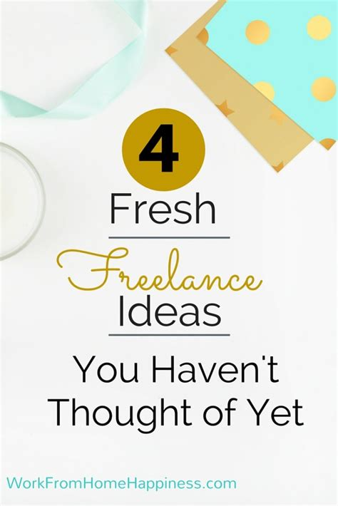 4 fresh freelance ideas you t thought of yet work from home happiness