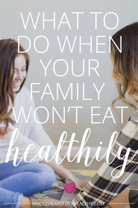 wont eat but drinks water what to do when your family won t eat healthily wholeheartedly healthy uk healthy