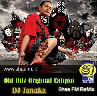 dj janaka remix mp3 download old hitz original calipso mix dj janaka shaafm rmx