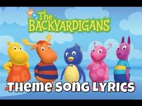 Backyardigans Theme Song Lyrics The Backyardigans Theme Song Lyrics