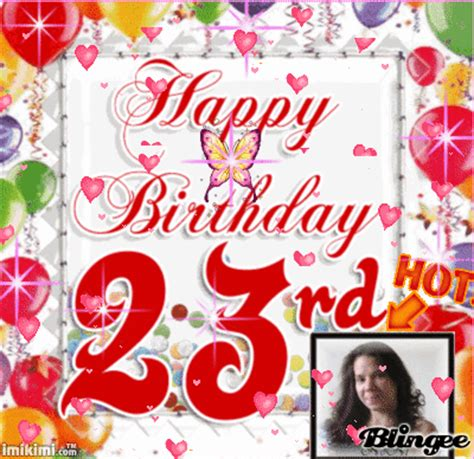 23 Birthday Card My 23rd Birthday Card Picture 87540894 Blingee Com