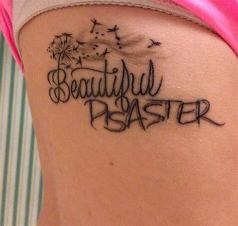 beautiful disaster tattoo best 25 beautiful disaster ideas on