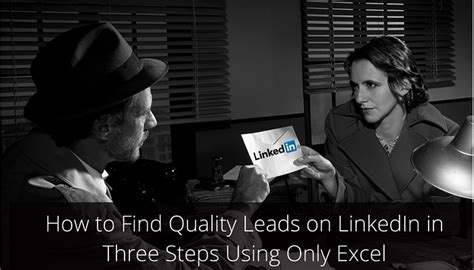 How To Find On With Only Name How To Find Quality Leads On Linkedin In Three Steps Using Only Excel