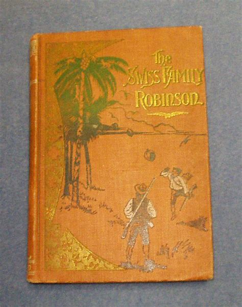 axioms 1st edition books the swiss family robinson 1st edition 1897 from