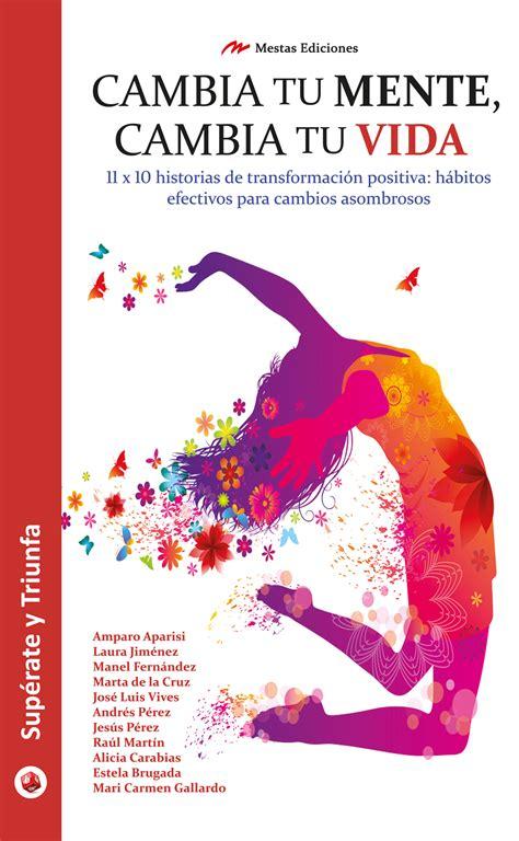libro cambia tu cuerpo libro cambia tu mente cambia tu vida conexioncoaching