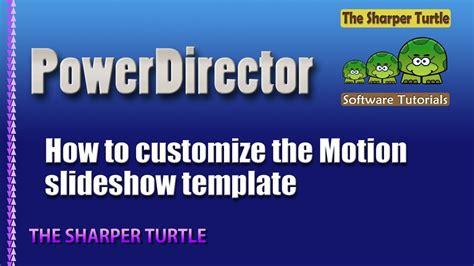 powerdirector slideshow templates powerdirector how to customize the motion slideshow