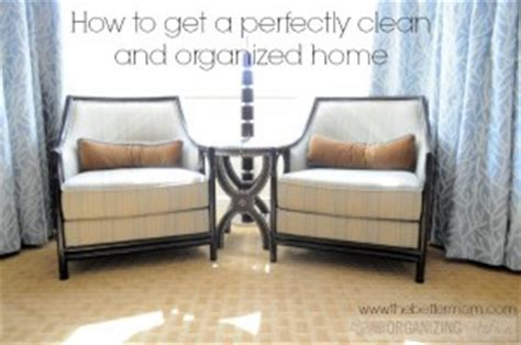how to get a perfectly clean and organized home the