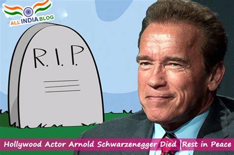 actor arnold schwarzenegger dies in snowboard accident hollywood actor arnold schwarzenegger died in snowboard