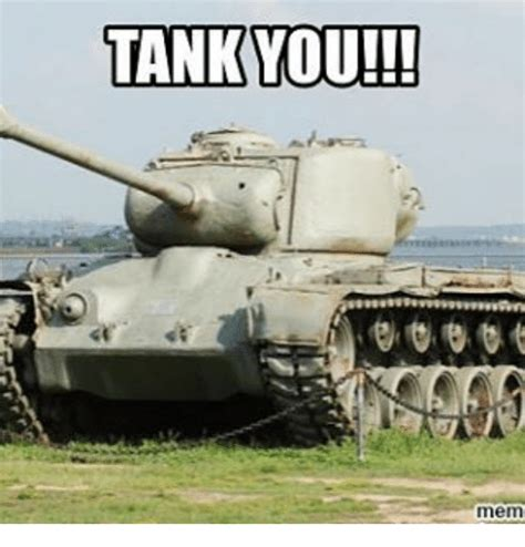 Tank Meme - tank you mem meme on sizzle
