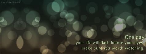fb life life will flash before eyes quotes fb cover photo