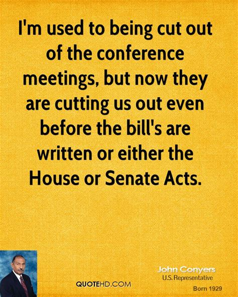 Either The House Or Senate Can A Bill by Conyers Quotes Quotehd