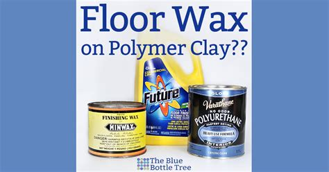 Tree Wax For Hardwood Floors by Floor Wax On Polymer Clay The Blue Bottle Tree