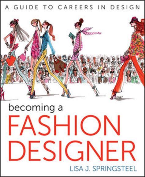 fashion design books pdf free wiley becoming a fashion designer lisa springsteel