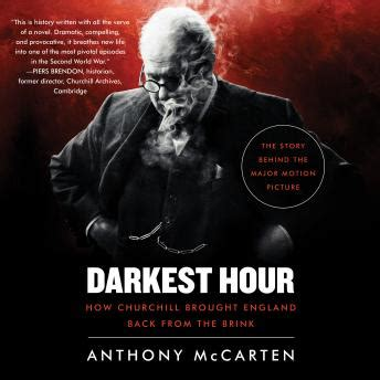 darkest hour anthony mccarten listen to darkest hour how churchill brought england back