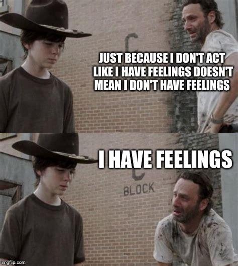 Feelings Meme - rick and carl meme imgflip