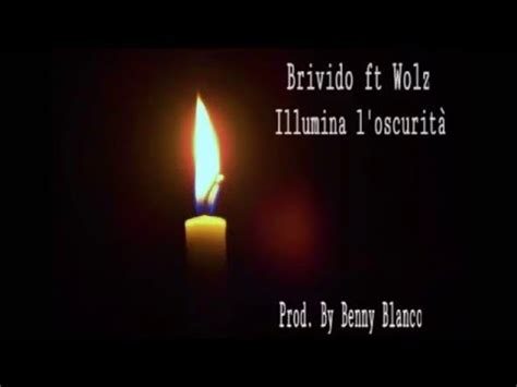 brivido ft wolz illumina l oscurit 224 prod benny blanco
