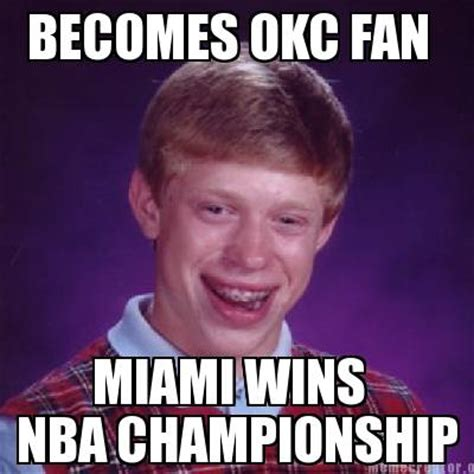 Memes O - meme creator becomes okc fan miami wins nba chionship