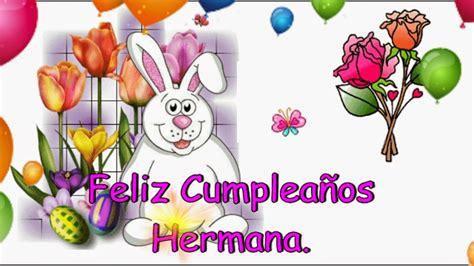 imagenes de feliz cumpleaños hermana hermosa amorandun feliz cumplea 241 os hermana
