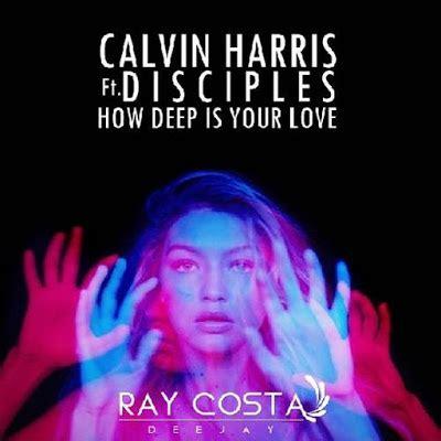 calvin harris and disciples how deep is your love al 233 m de sorrir