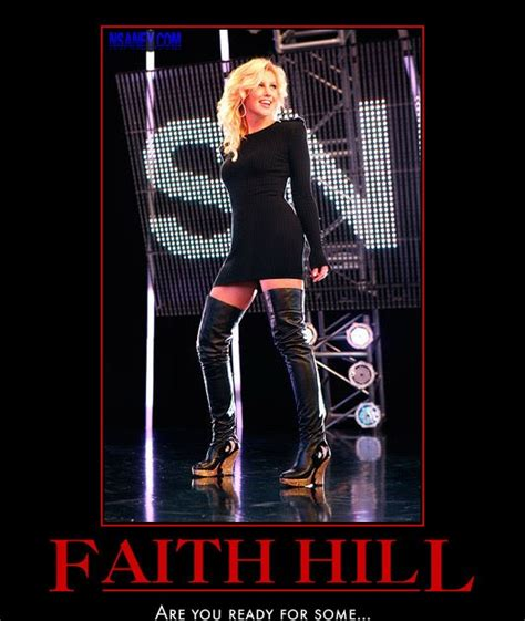 Faith Hill Meme - nsaney s motivational posters faith hill sunday night
