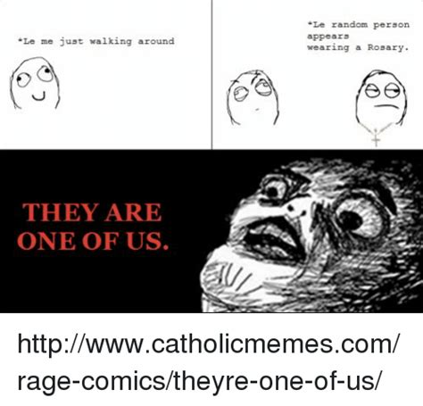 One Of Us Meme - le me just walking around they are one of us le random