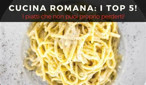 piatti della cucina romana cucina romana ecco i 5 piatti pi 249 importanti raf