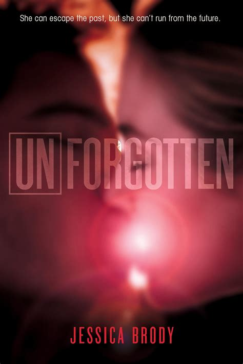 the unforgotten a novel books brody unforgotten is here