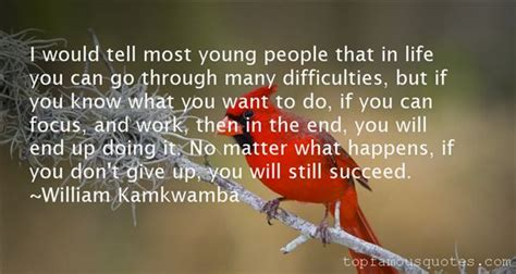 william kamkwamba quotes top famous quotes  sayings  william kamkwamba