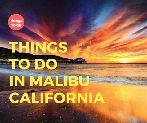 what to do in malibu 27 what to see and wonderful things to do in malibu