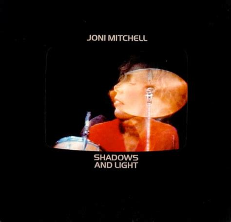 Shadows And Light by The Joni Mitchell Friends Live Shadows
