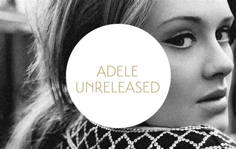 download mp3 adele you ll never see me again unreleased adele leaks has it leaked