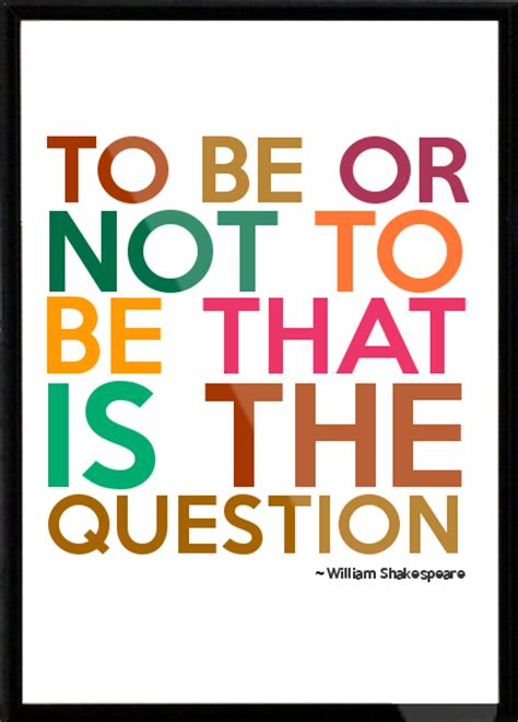 To Or Not To by Hamlet Quotes Shakespeare To Be Or Not To Be Quotesgram