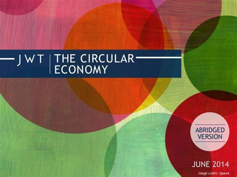 Circular Economy Mba by Jwt The Circular Economy June 2014