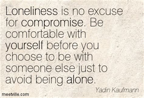 how to comfort yourself when lonely no compromise quotes like success