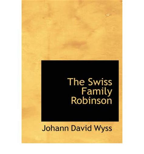 Swiss Family Robinson Oleh Johann David Wyss the swiss family robinson johann david wyss 9781426456336