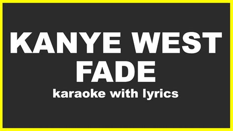 lyrics karaoke kanye west fade lyrics and karaoke karaoke songs with