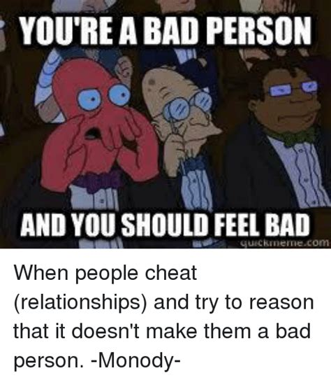 Reasons Not To Feel Bad About Feeling Bad by You Re A Bad Person And You Should Feel Bad When