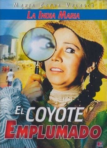 Fotos De La India Maria El Coyote Emplumado | el coyote emplumado 1983 filmaffinity