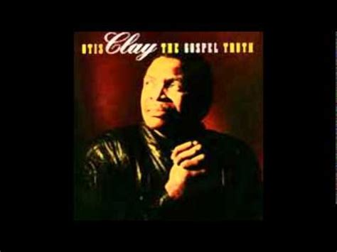 when the gates swing open otis clay mp3 otis clay when the gates swing open listen and