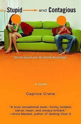 Book Review Stupid And Contagious By Caprice Crane caprice crane to adapt novel stupid and contagious
