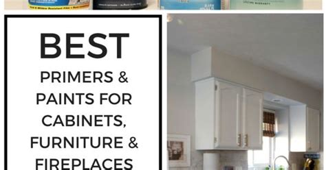 best primers paints for cabinets furniture fireplaces