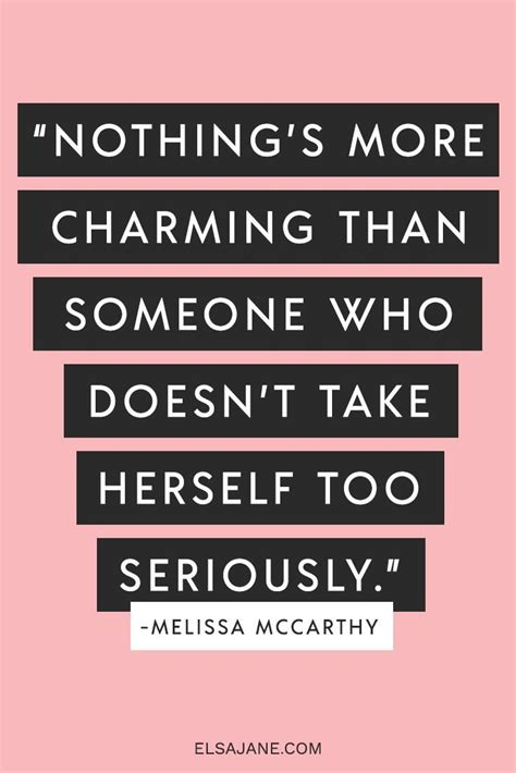 Takes Herself Seriously by 769 Best Quotes Wonderful Words Images On