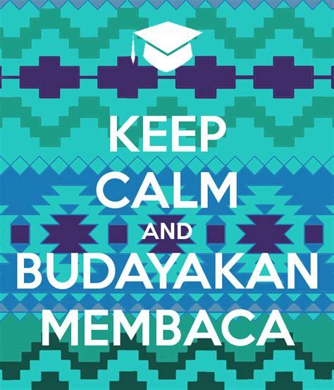 keep calm and budayakan membaca poster m sabreza keep calm o matic