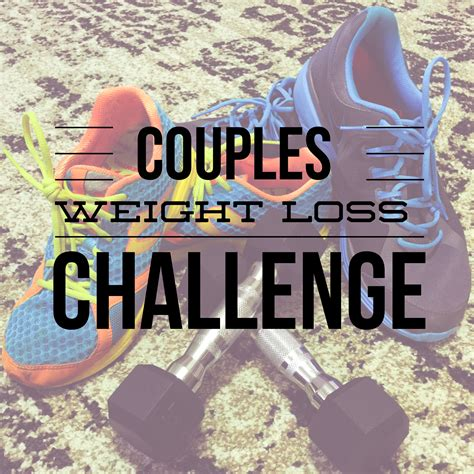 y weight loss challenge couples weight loss challenge workout