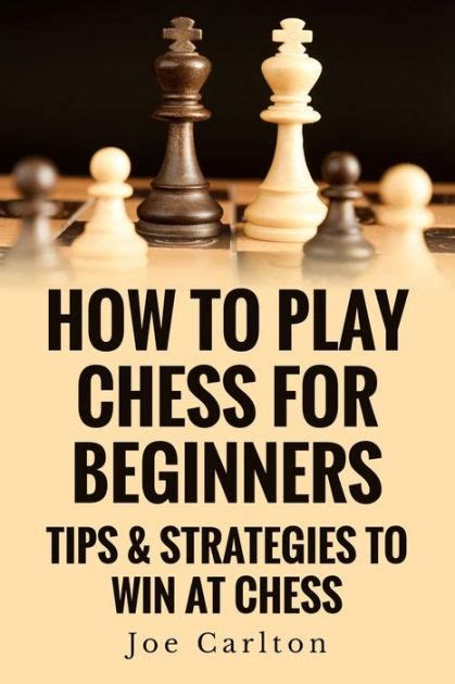 Barnes Noble Classics How To Play Chess For Beginners Tips Amp Strategies To Win