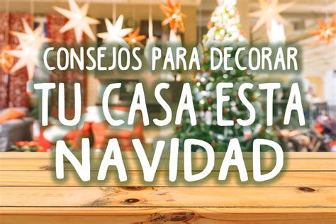 consejos para decorar tu casa en navidad consejos e ideas para decorar tu casa esta navidad