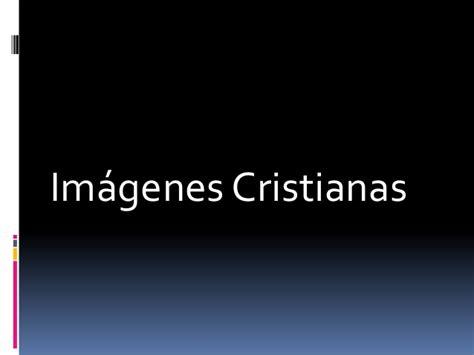 imagenes cristianas net imagenes cristianas bonitas con mensaje slideshare