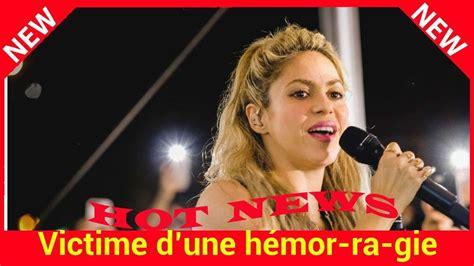 Rã Sumã Du Now Is Victime D Une H 233 Mor 173 Ra 173 Gie Des Cordes Vocales Shakira Reporte Sa Tour 173 N 233 E 173 P 233 Enne